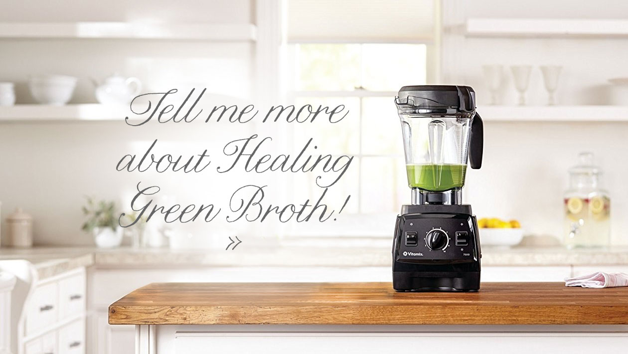 Healing Green Broth, get started